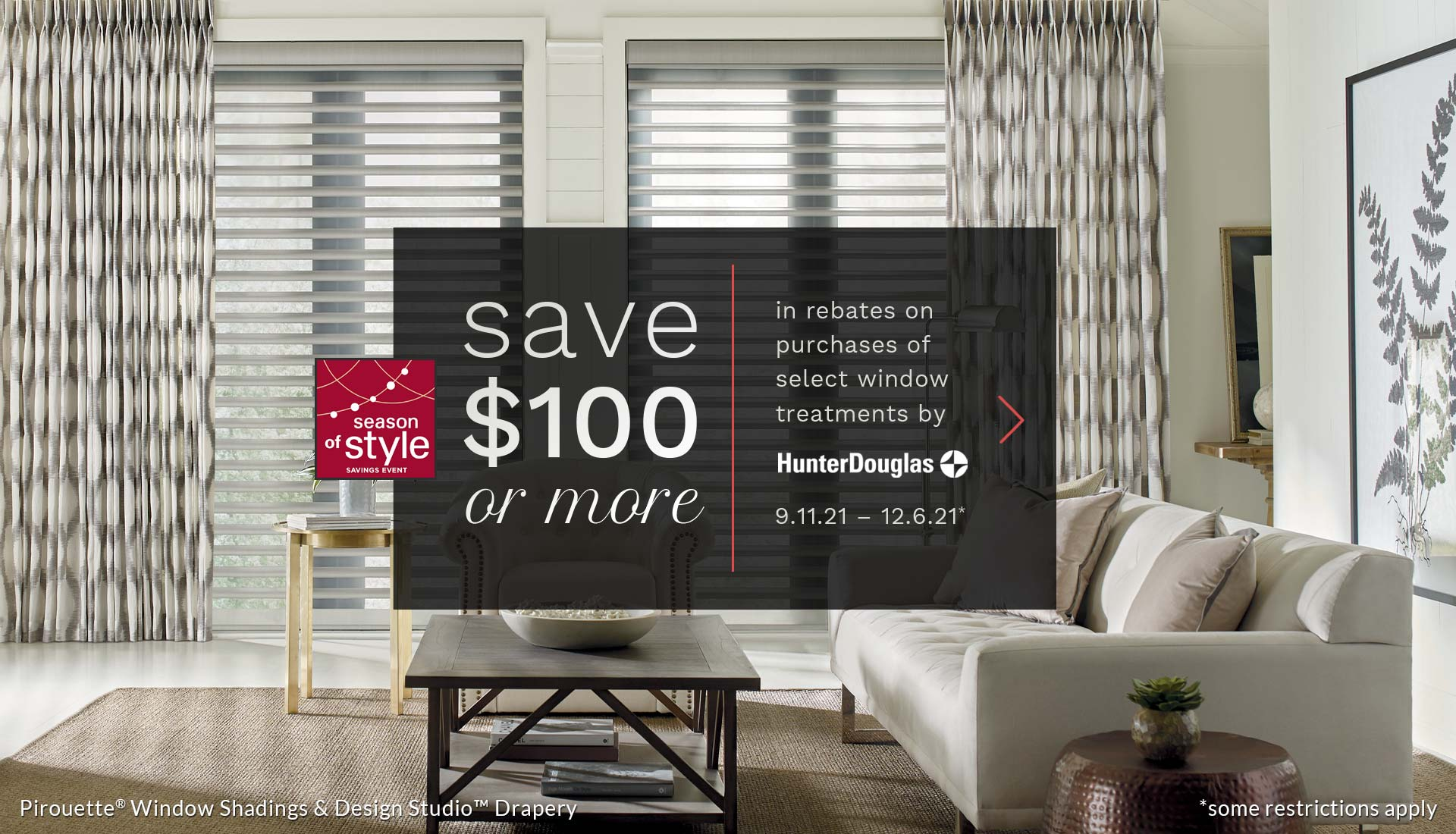 save 100 dollars or more on select window treatments
